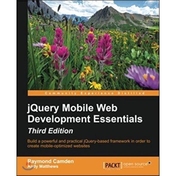 Jquery Mobile Web Development Essentials  3 E  Raymond Camden Andy Matthews