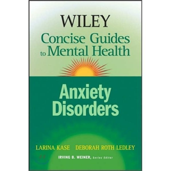 Wiley Concise Guides to Mental Health : Anxiety Disorders  Larina Kase  Deborah Roth Ledley