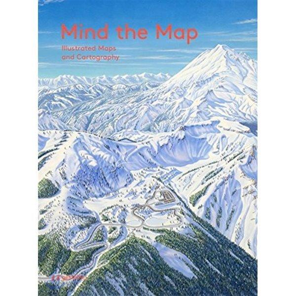 Mind the Map : Illustrated Maps and Cartography  Antonis Antoniou R Klanten Sven Ehmann