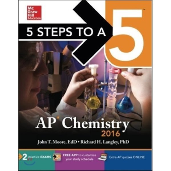 5 Steps to a 5 AP Chemistry 2016  Moore  John T   Langley  Richard H   Ph D
