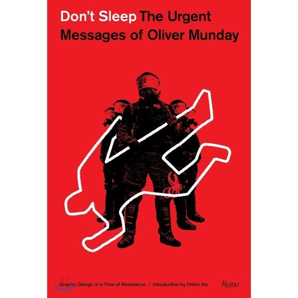 Don t Sleep : The Urgent Messages of Oliver Munday  Oliver Munday