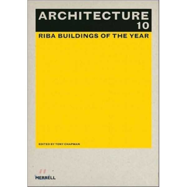 Architecture 10 : Riba Buildings of the Year  Tony Chapman