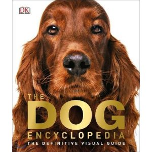 The Dog Encyclopedia  DK