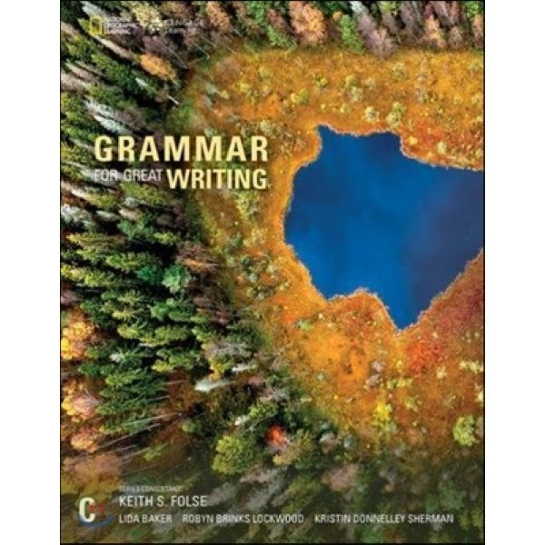 Grammar for Great Writing Book C : Student Book  Lida Baker  Kristin Sherman  Robyn Brinks Lockwo...