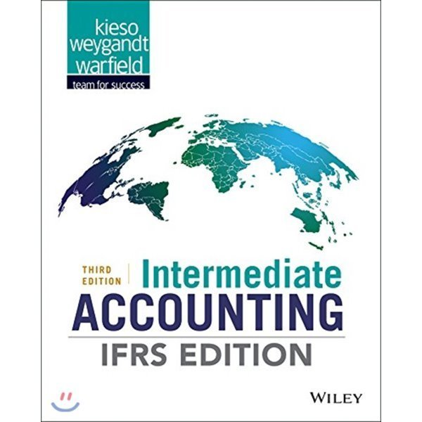 Intermediate Accounting  3 E : IFRS Edition  Donald E  Kieso Jerry J  Weygandt Terry D  Warfield