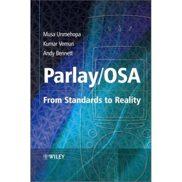 Parlay   Osa : From Standards to Reality  Musa Unmehopa  Andy Bennett  Kumar Vemuri