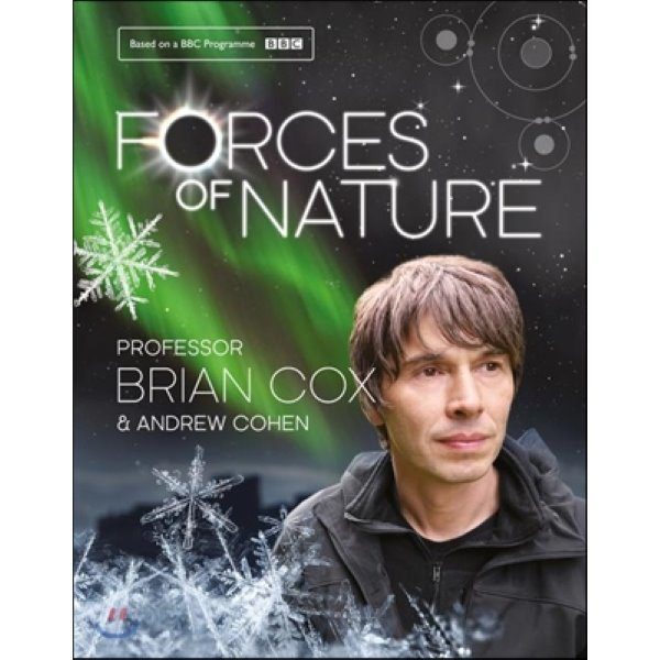 Forces of Nature  Brian Cox  Andrew Cohen
