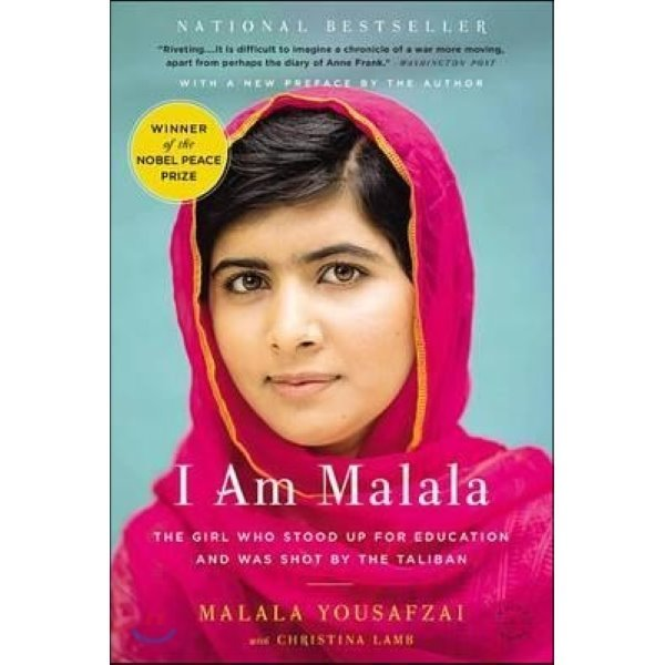 I Am Malala: The Girl Who Stood Up for Education and Was Shot by the Taliban : The Girl Who Sto...