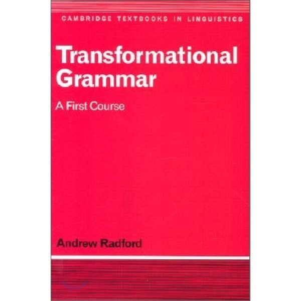 Transformational Grammar: A First Course  Andrew Radford