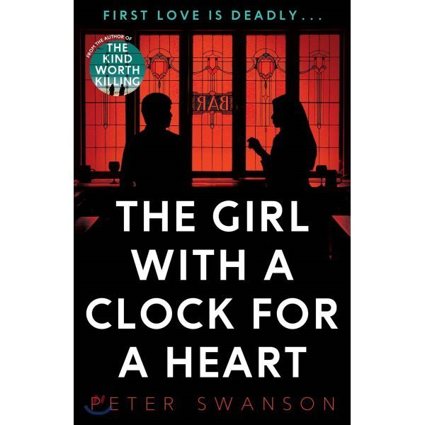 Girl with a Clock for a Heart  Peter Swanson