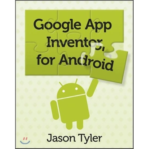 App Inventor for Android : Build Your Own Apps - No Experience Required   Jason Tyler