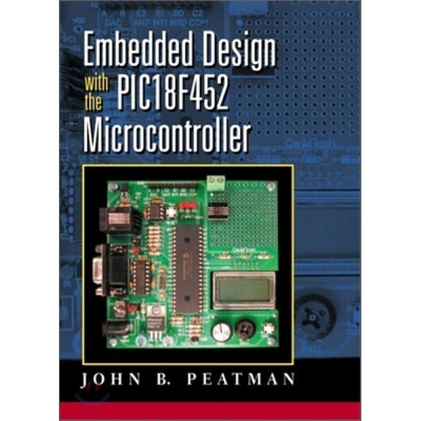 Embedded Design with the PIC18F452  John B  Peatman