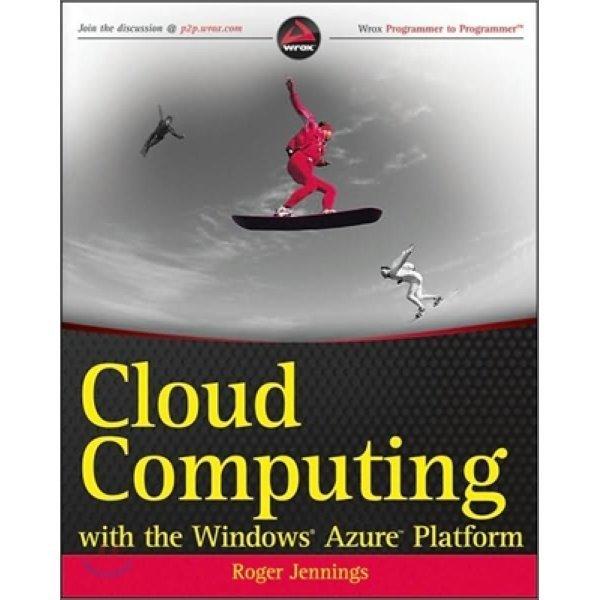 Cloud Computing With the Windows Azure Platform  Roger Jennings