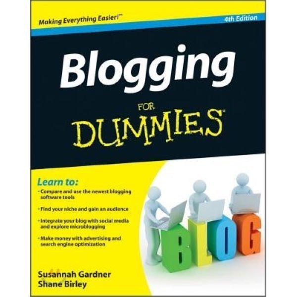 Blogging for Dummies  Susannah Gardner  Shane Birley