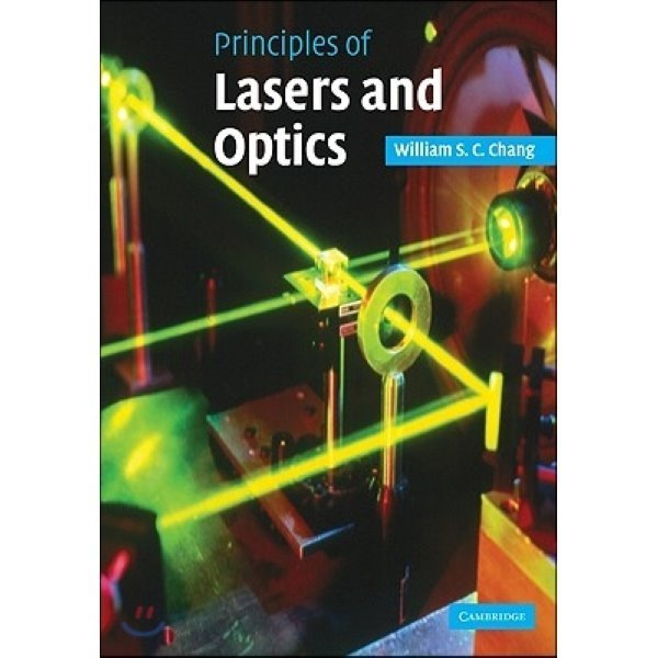 Principles of Lasers and Optics  William S  C  Chang