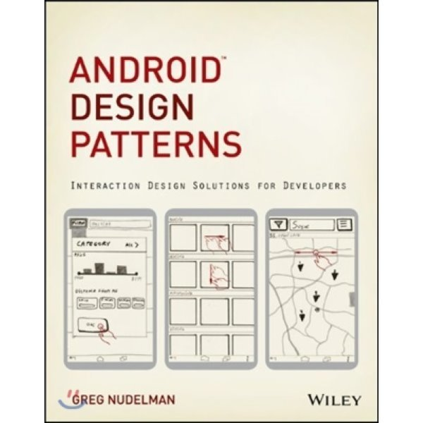 Android Design Patterns: Interaction Design Solutions for Developers  Greg Nudelman