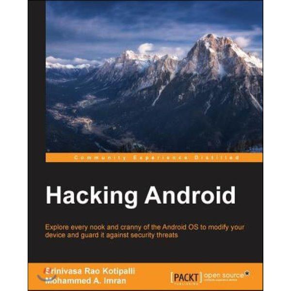 Hacking Android  Rao Kotipalli  Srinivasa   A  Imran  Mohammed