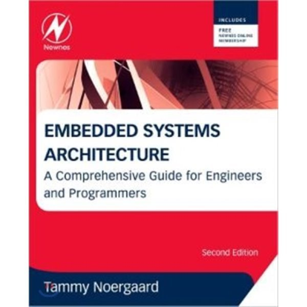 Embedded Systems Architecture : A Comprehensive Guide for Engineers and Programmers  Tammy Noerga...