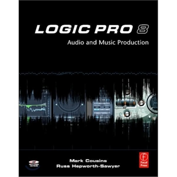 Logic Pro 8 : With Audio and Music Production  Mark Cousins  Russ Hepworth-Sawyer