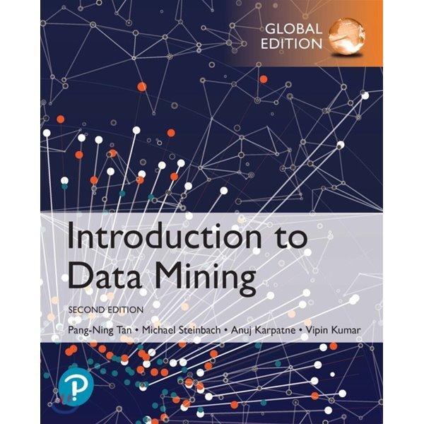 Introduction to Data Mining  Global Edition  Pang-Ning Tan  Michael Steinbach  Vipin Kumar  Anuj ...