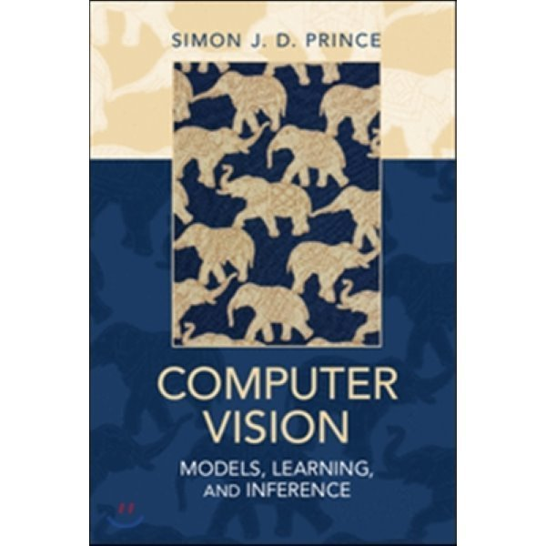 Computer Vision : Models  Learning  and Inference  Simon J  D  Prince