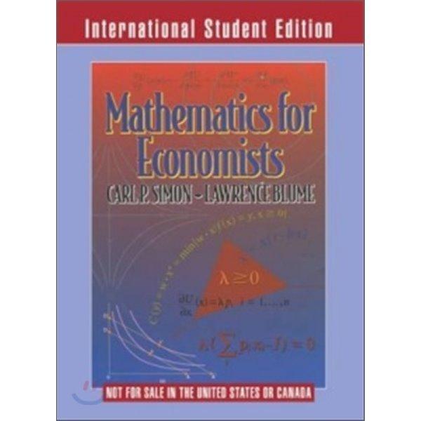 Mathematics for Economists  Carl P  Simon  Lawrence E  Blume