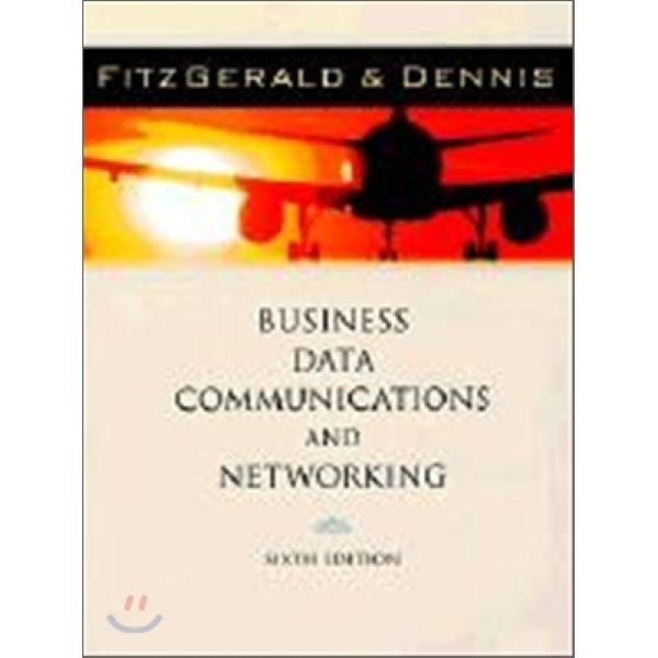 Business Data Communications and Networking 6 E  Jerry Fitzgerald  Alan Dennis