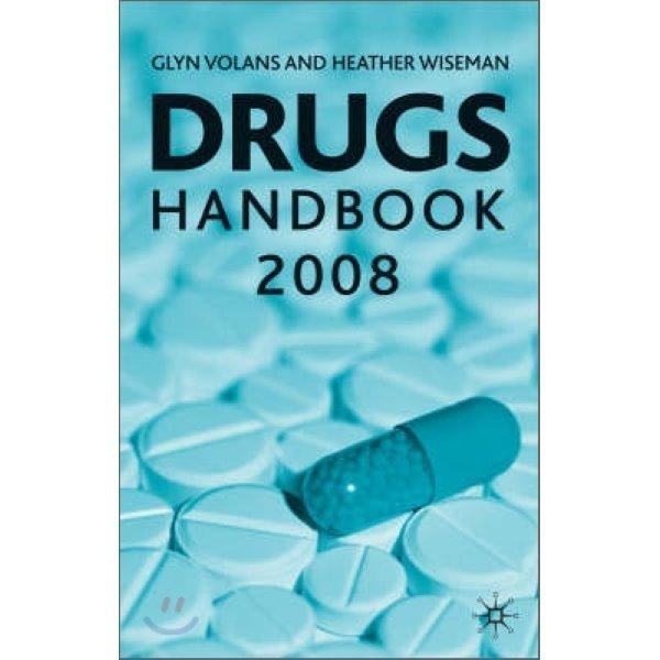 Drugs Handbook 2008  Glyn N  Volans  Heather M  Wiseman