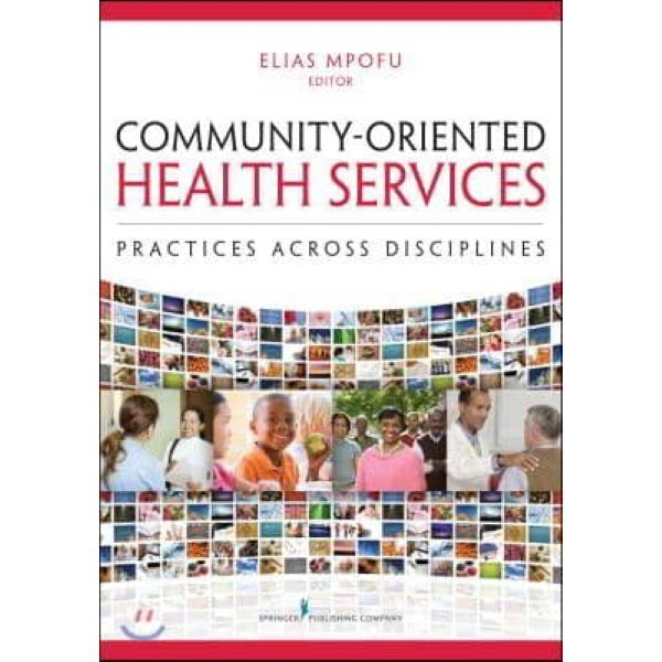 Community-Oriented Health Services: Practices Across Disciplines : Practices Across Disciplines...