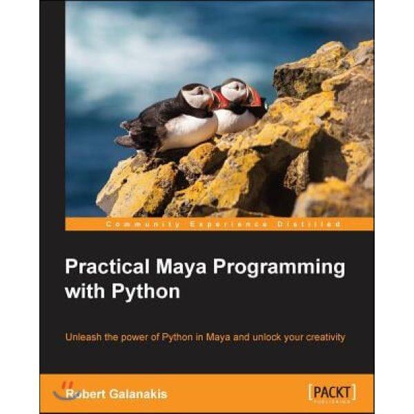 Practical Maya Programming with Python  Galanakis  Robert