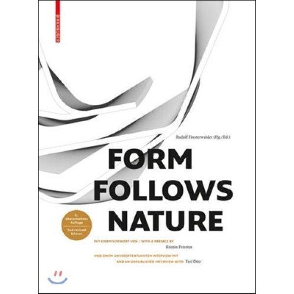 Form Follows Nature : Eine Geschichte Der Natur Als Modell F  Formfindung in Ingenieurbau  Arch...