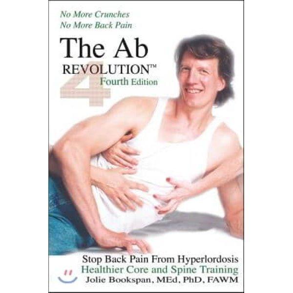 The AB Revolution Fourth Edition - No More Crunches No More Back Pain  Bookspan  Jolie