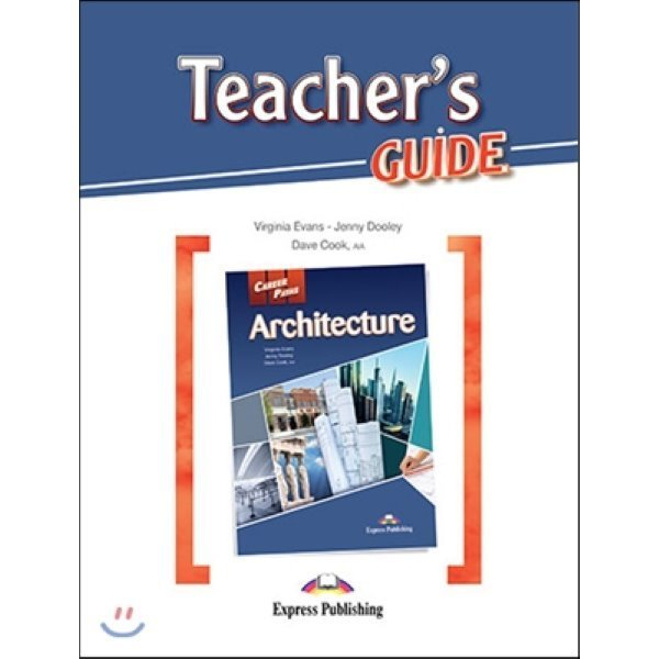 Career Paths: Architecture Teacher s Guide  Virginia Evans  Jenny Dooley  Dave Cook