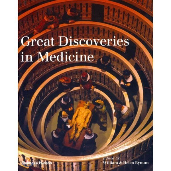 Great Discoveries in Medicine  William Bynum Helen Bynum