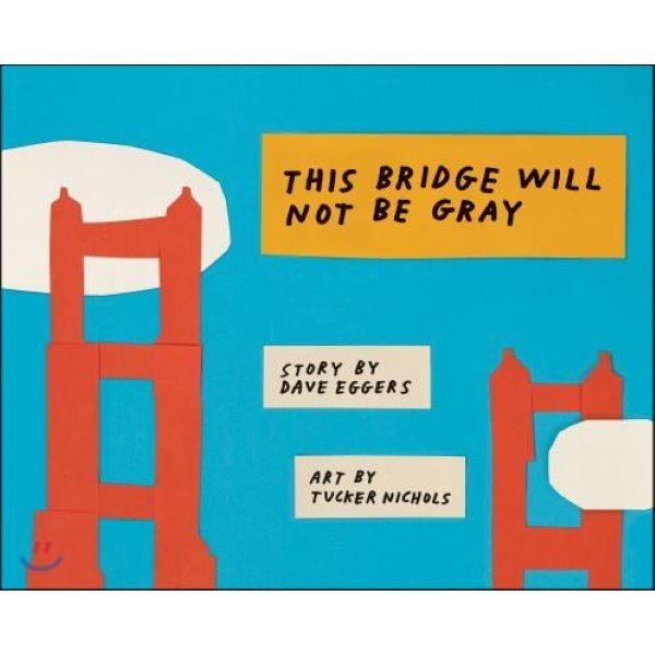 This Bridge Will Not Be Gray  Eggers  Dave  Nichols  Tucker (ILT)