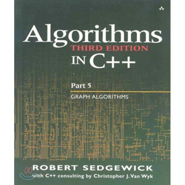 Algorithms in C++ Part 5: Graph Algorithms : Graph Algorithms  Sedgewick  Robert