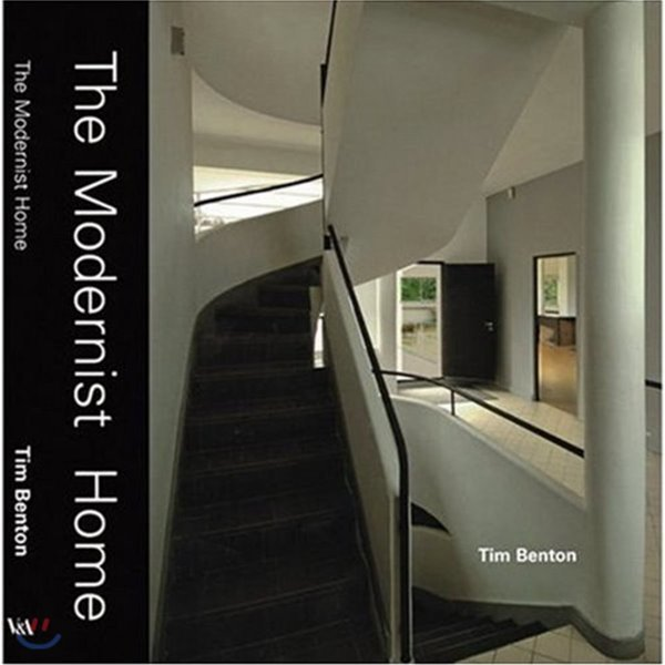 The Modernist Home   Tim Benton