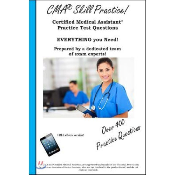 CMA Skill Practice  Practice Test Questions for the Certified Medical Assistant Test  Complete...