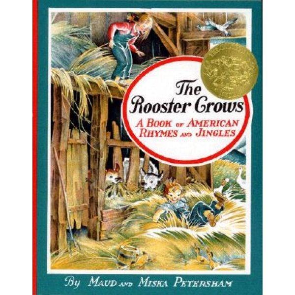 The Rooster Crows: A Book of American Rhymes and Jingles   Maud Petersham  Miska Petersham  Mau...