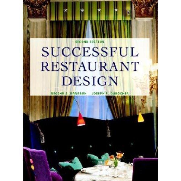 Successful Restaurant Design  Regina S  Baraban  Joseph F  Durocher