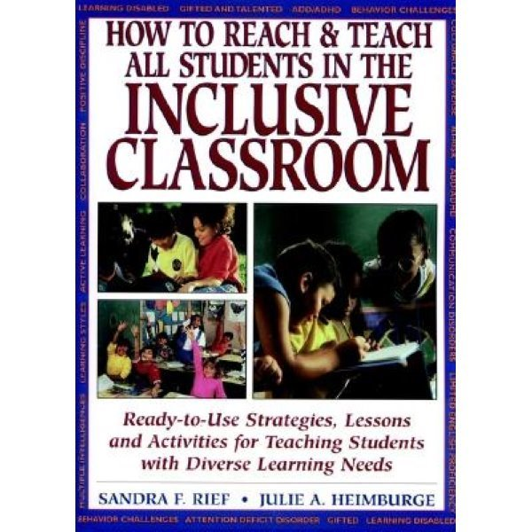 How to Reach   Teach All Students in the Inclusive Classroom: Ready-To-Use Strategies Lessons...