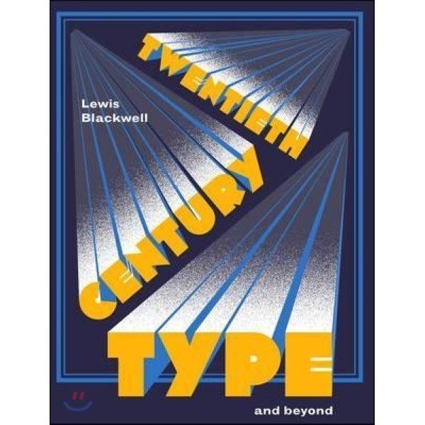 Twentieth-Century Type and Beyond  Blackwell  Lewis