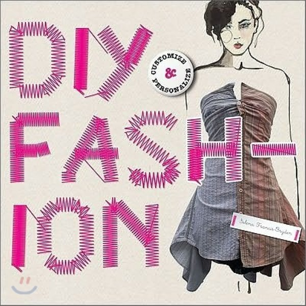 Diy Fashion : Customize and Personlize  Selena Francis-Bryden