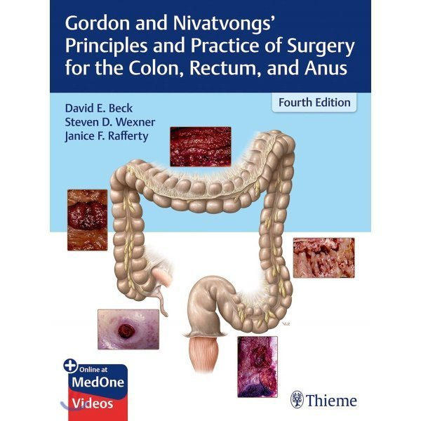 Gordon and Nivatvongs  Principles and Practice of Surgery for the Colon  Rectum  and Anus  4 E...