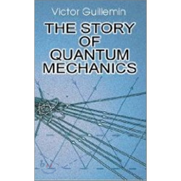 Story of Quantum Mechanics  Victor Guillemin