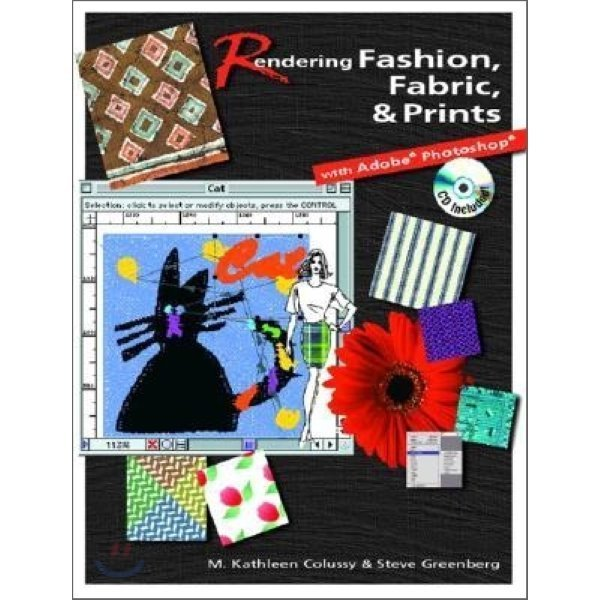 Rendering Fashion  Fabric  and Prints with Adobe Photoshop  M  Kathleen Colussy  Steve Greenberg