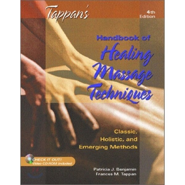 Tappan s Handbook of Healing Massage Techniques  4 E : Classic  Holistic and Emerging Methods...