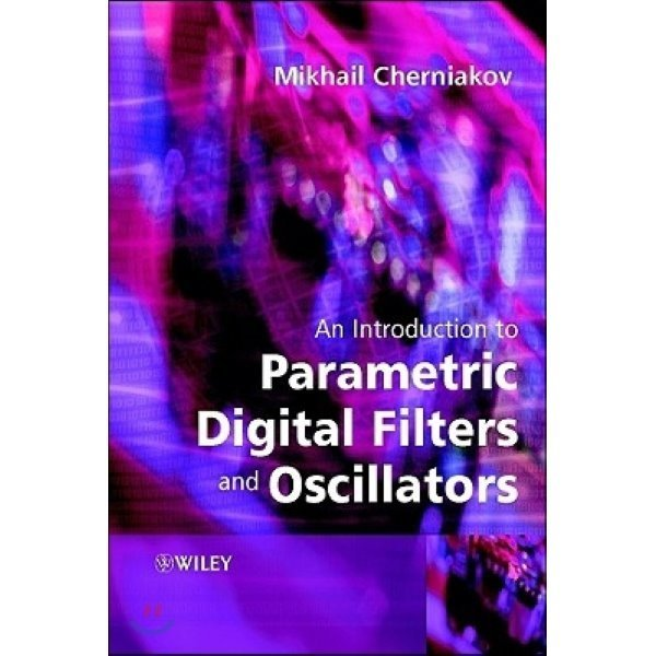 Introduction to Parametric Digital Filters and Oscillators  Cherniakov