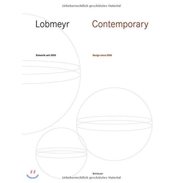 Lobmeyr Contemporary : Entwurfe seit 2000   Design Since 2000  Andreas Rath Leonid Rath Johanne...