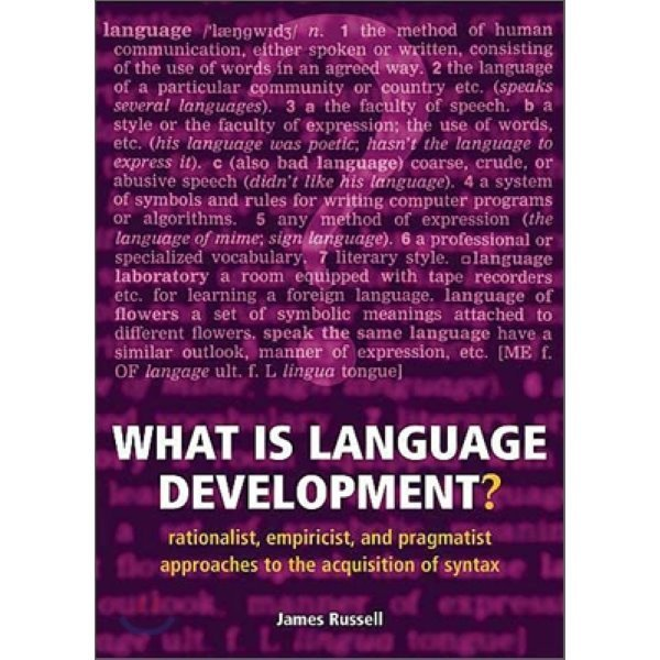 What Is Language Development  : Rationalist  Empiricist  and Pragmatist Approaches to the Acqui...
